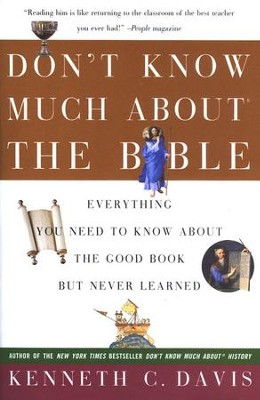 Don't Know Much About the Bible:  Everything You Need to Know About the Good Book But Never Learned  -     By: Kenneth C. Davis