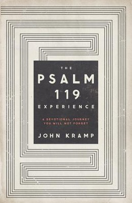The Psalm 119 Experience: A Devotional Journey You Will Not Forget - eBook  -     By: John Kramp