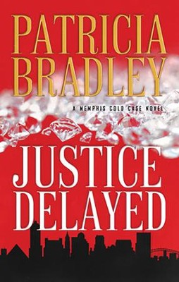 Justice Delayed  -     By: Patricia Bradley