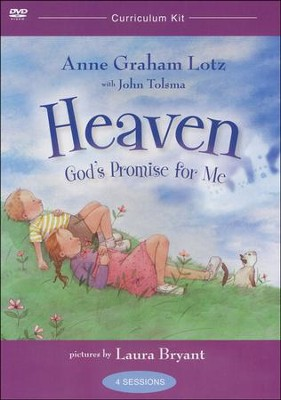 Heaven, God's Promise for Me--DVD Curriculum   -     By: Anne Graham Lotz, John Tolsma     Illustrated By: Laura J. Bryant