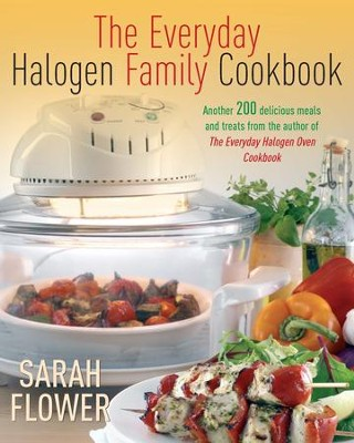 Everyday Halogen Family Cookbook / Digital original - eBook  -     By: Sarah Flower