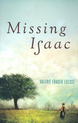 Missing Isaac  -     By: Valerie Fraser Luesse