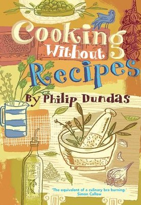 Cooking Without Recipes / Digital original - eBook  -     By: Philip Dundas