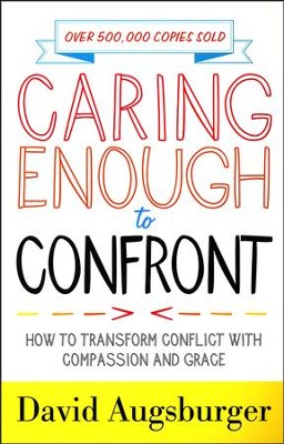 Caring Enough to Confront, Repackaged Edition   -     By: David Augsburger