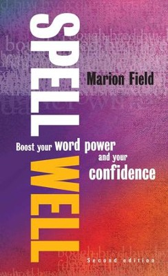 Spell Well: Boost your word power and your confidence / Digital original - eBook  -     By: Marion Field