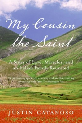 My Cousin The Saint  -     By: Justin Catanoso