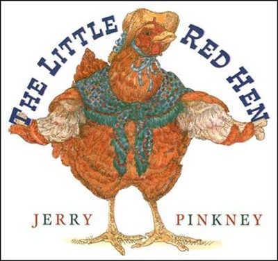 The Little Red Hen  -     By: Jerry Pinkney