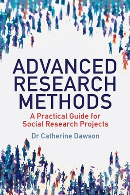 Advanced Research Methods: A Practical Guide for Social Research Projects / Digital original - eBook  -     By: Catherine Dawson