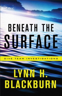 Beneath the Surface #1  -     By: Lynn H. Blackburn