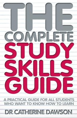 The Complete Study Skills Guide: A practical guide for all students who want to know how to learn / Digital original - eBook  -     By: Catherine Dawson