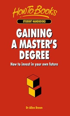 Gaining A Master's Degree: How to invest in your own future / Digital original - eBook  -     By: Allen Brown