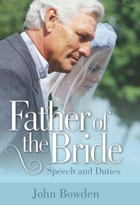Father Of The Bride 2nd Edition: Speech and Duties / Digital original - eBook  -     By: John Bowden