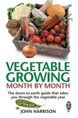 Vegetable Growing Month-by-Month: The down-to-earth guide that takes you through the vegetable year / Digital original - eBook  -     By: John Harrison