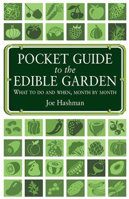 Pocket Guide To The Edible Garden: What to do and when, month by month / Digital original - eBook  -     By: Joe Hashman