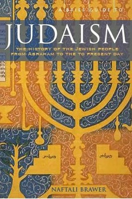 A Brief Guide to Judaism: Theology, History and Practice / Digital original - eBook  -     By: Naftali Brawer