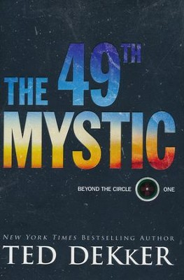 #1: The 49th Mystic   -     By: Ted Dekker