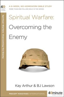 Spiritual Warfare: Overcoming the Enemy  -     By: Kay Arthur, BJ Lawson