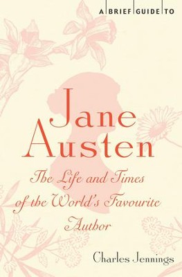 A Brief Guide to Jane Austen: The Life and Times of the WorldAs Favourite Author / Digital original - eBook  -     By: Charles Jennings