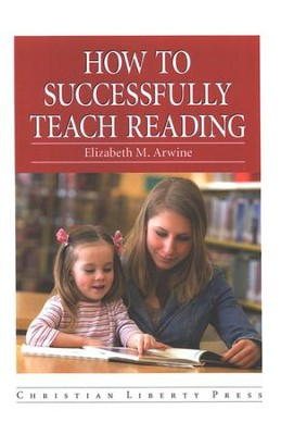 How to Successfully Teach Reading, Grades K-3    -     By: Elizabeth M. Arwine