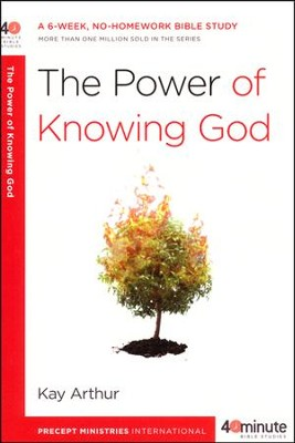 The Power of Knowing God   -     By: Kay Arthur