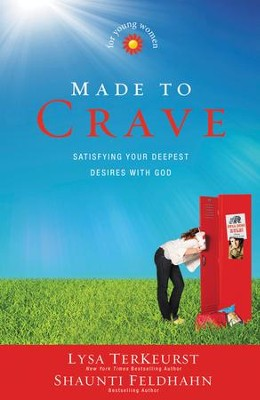 Made to Crave for Young Women: Satisfying Your Deepest Desires with God  -     By: Lysa TerKeurst, Shaunti Feldhahn