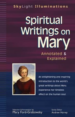 Spiritual Writings on Mary: Annotated & Explained  -     By: Mary Ford-Grabowsky