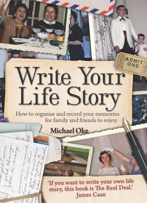 Write Your Life Story: How to Organise and Record Your Memories for Family and Friends to Enjoy / Digital original - eBook  -     By: Michael Oke