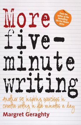 More Five Minute Writing: 50 Inspiring Exercises In Creative Writing in Five Minutes a Day / Digital original - eBook  -     By: Margret Geraghty