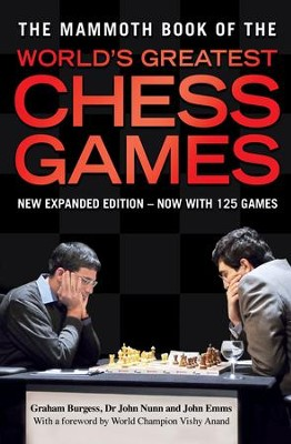 The Mammoth Book of the World's Greatest Chess Games / Digital original - eBook  -     By: Graham Burgess