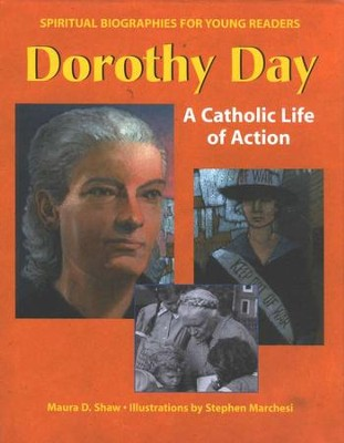 Dorothy Day: A Catholic Life of Action   -     By: Maura D. Shaw