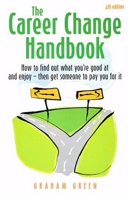 The Career Change Handbook 4th Edition                 -     By: Graham Green