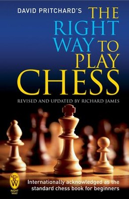The Right Way to Play Chess / Digital original - eBook  -     By: David Pritchard