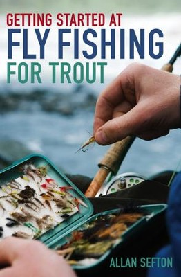 Getting Started at Fly Fishing for Trout / Digital original - eBook  -     By: Allan Sefton