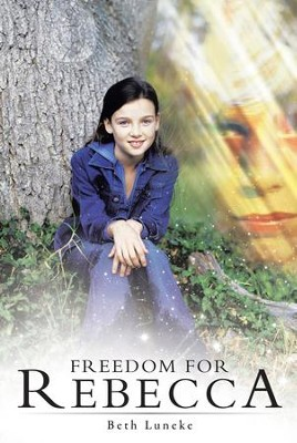 Freedom for Rebecca - eBook  -     By: Beth Luneke