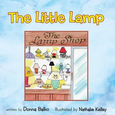 The Little Lamp - eBook  -     By: Donna Balko