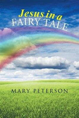 Jesus in a Fairy Tale - eBook  -     By: Mary Peterson