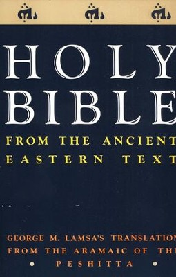 Holy Bible: From the Ancient Eastern Text   -     By: George Lamsa