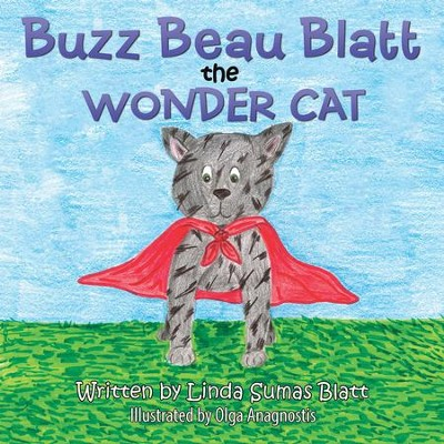 Buzz Beau Blatt the Wonder Cat - eBook  -     By: Linda Blatt