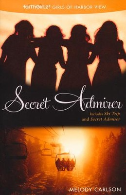 Secret Admirer, Includes Secret Admirer and Ski Trip   -     By: Melody Carlson