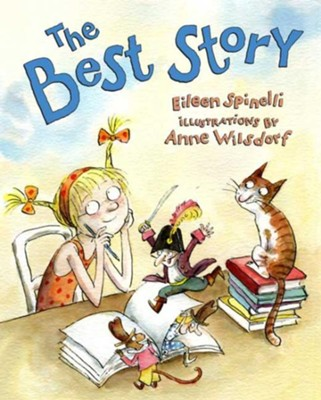 The Best Story  -     By: Eileen Spinelli     Illustrated By: Anne Wilsdorf