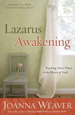 Lazarus Awakening: Finding Your Place in the Heart of God  -     By: Joanna Weaver