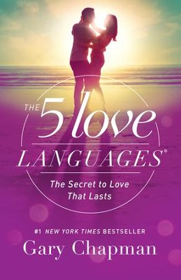 The 5 Love Languages: The Secret to Love that Lasts - eBook  -     By: Gary Chapman
