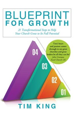 Blueprint for growth 21 transformational steps to help your blueprint for growth 21 transformational steps to help your church grow to its full potential malvernweather Choice Image