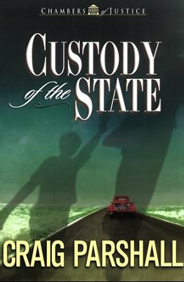 Custody of the State   -     By: Craig Parshall