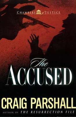 Accused, The - eBook  -     By: Craig Parshall
