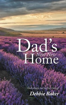 Dads Next New Home - eBook  -     By: Debbie Baker