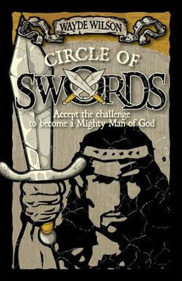 Circle of Swords: Becoming a Mighty Man of God - eBook  -     By: Wayde Wilson