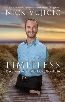Limitless: Devotions for a Ridiculously Good Life   -     By: Nick Vujicic