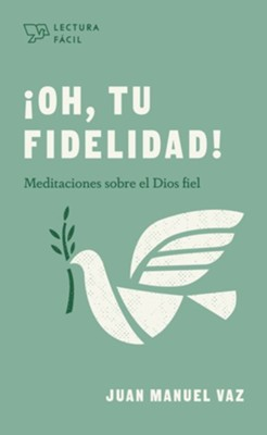 Oh, tu fidelidad! (Oh, Your Faithfulness!)  -     By: Juan Manuel Vaz