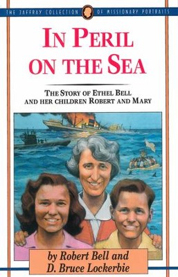 In Peril on the Sea: The Story of Ethel Bell and Her Children Robert and Mary - eBook  -     By: Robert Bell, D. Bruce Lockerbie